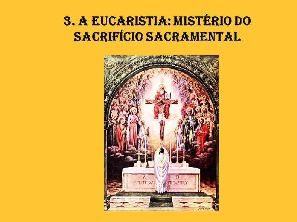 3. A Eucaristia: mistério do sacrifício sacramental