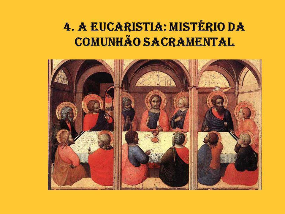 4. A Eucaristia: mistério da comunhão sacramental