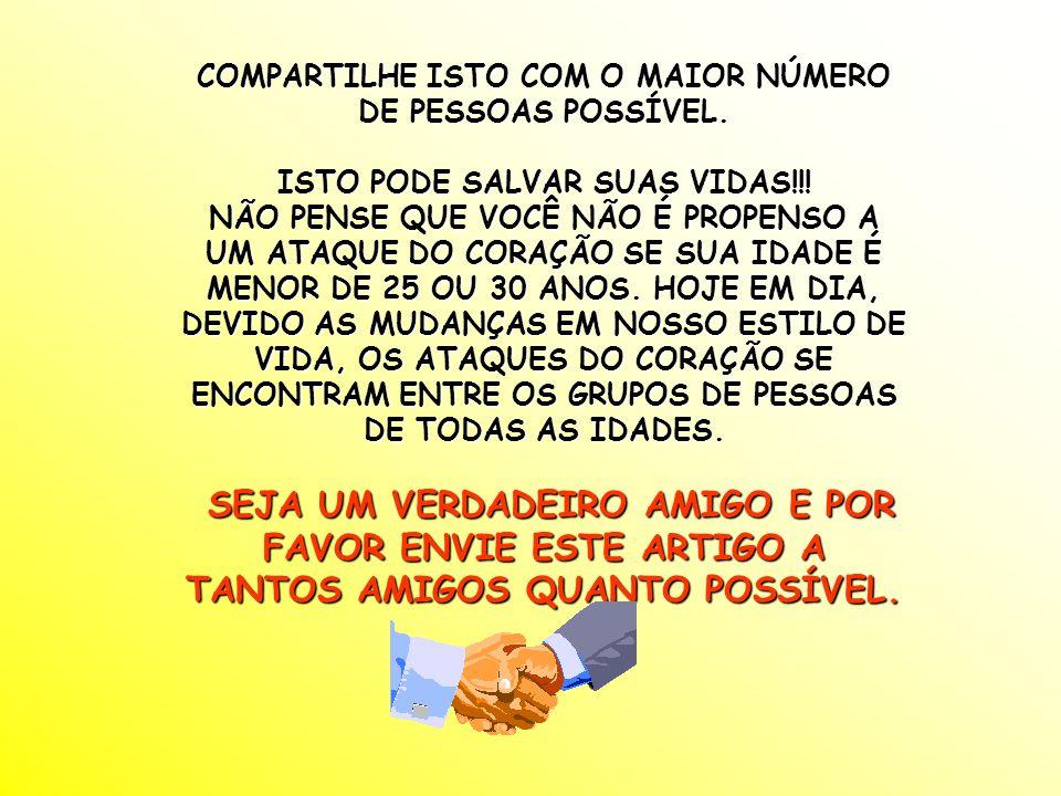 COMPARTILHE ISTO COM O MAIOR NÚMERO DE PESSOAS POSSÍVEL.