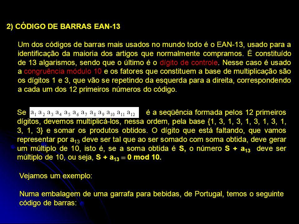 2) CÓDIGO DE BARRAS EAN-13 Um dos códigos de barras mais usados no mundo todo é o EAN-13, usado para a identificação da maioria dos artigos que normal