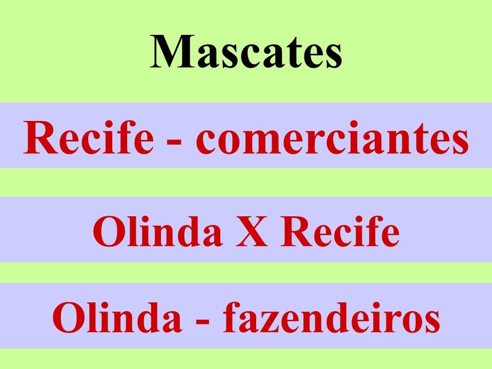 Mascates Pernambuco 1710-1711 Olinda X Recife Olinda - fazendeiros