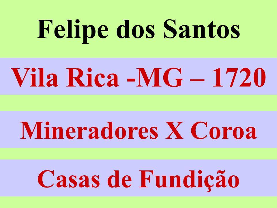 Emboabas MG – 1708-1709 Paulistas X Forasteiros Controle das minas