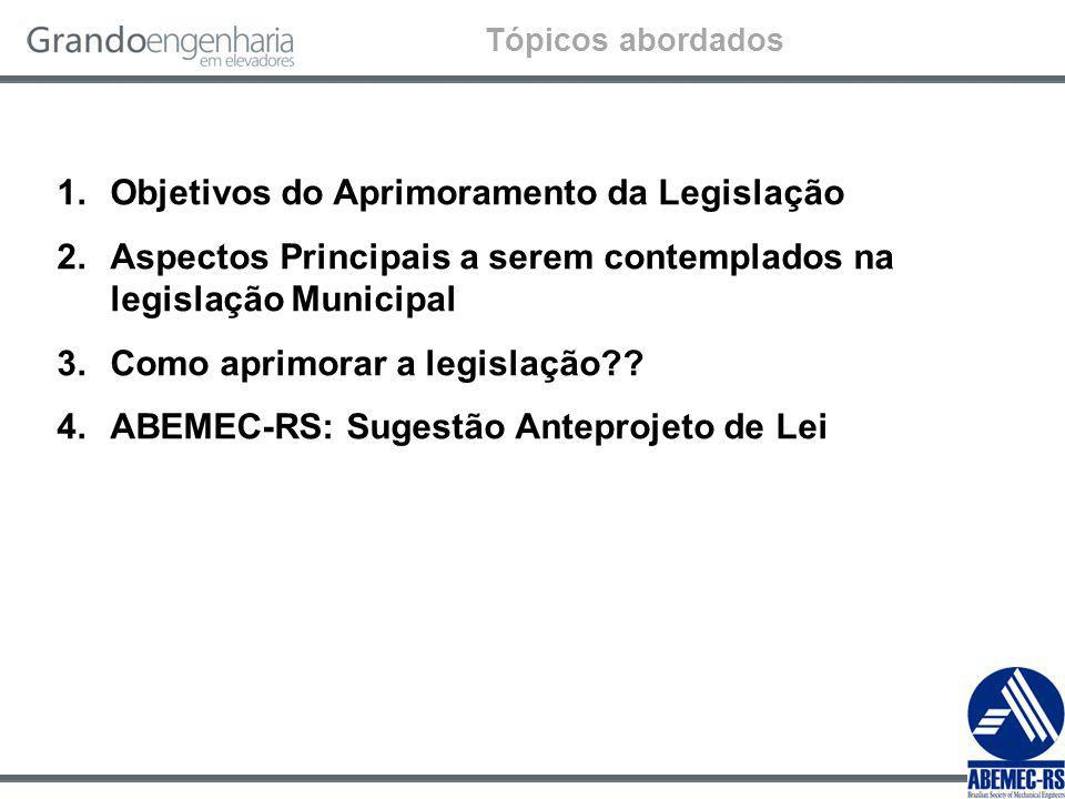 1.Objetivos do Aprimoramento da Legislação 2.Aspectos Principais a serem contemplados na legislação Municipal 3.Como aprimorar a legislação?.