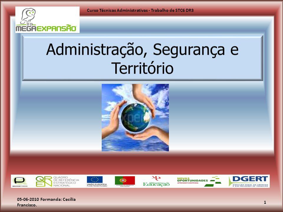 05-06-2010 Formanda: Cecília Francisco. 1 Curso Técnicas Administrativas - Trabalho de STC6 DR3