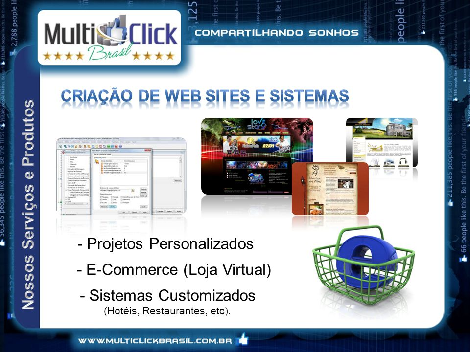 - Projetos Personalizados - E-Commerce (Loja Virtual) - Sistemas Customizados (Hotéis, Restaurantes, etc).