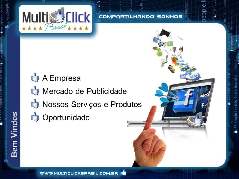 A Empresa Mercado de Publicidade Nossos Serviços e Produtos Oportunidade