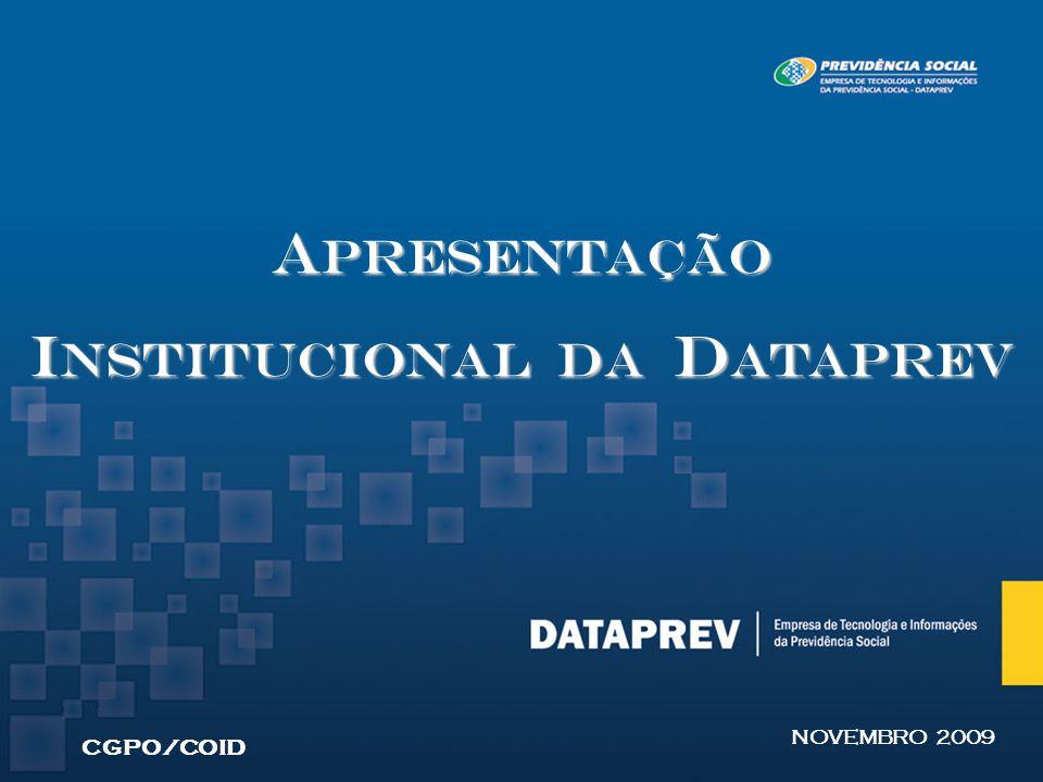 A presentação I nstitucional Da d ataprev CGPO/COID NOVEMBRO 2009