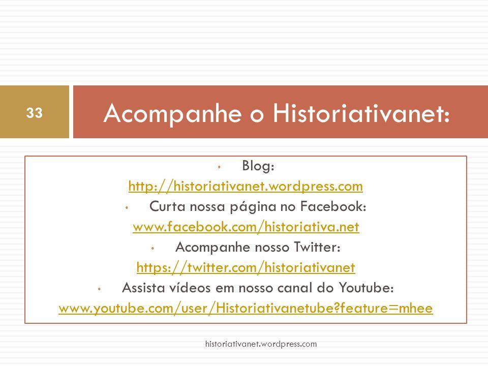 • Blog: http://historiativanet.wordpress.com • Curta nossa página no Facebook: www.facebook.com/historiativa.net • Acompanhe nosso Twitter: https://tw