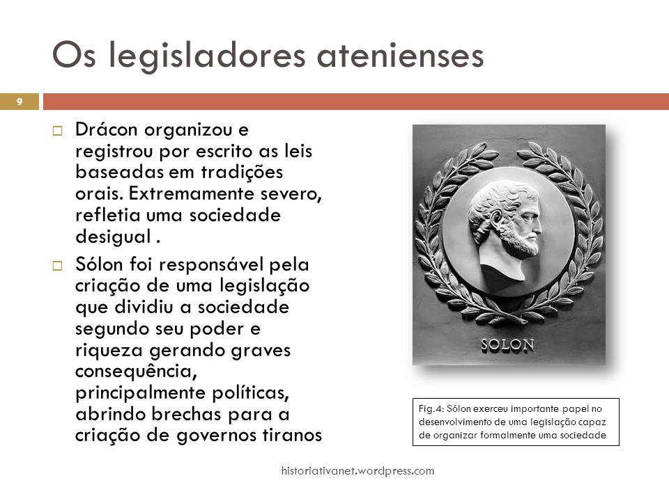 Os legisladores atenienses  Drácon organizou e registrou por escrito as leis baseadas em tradições orais. Extremamente severo, refletia uma sociedade
