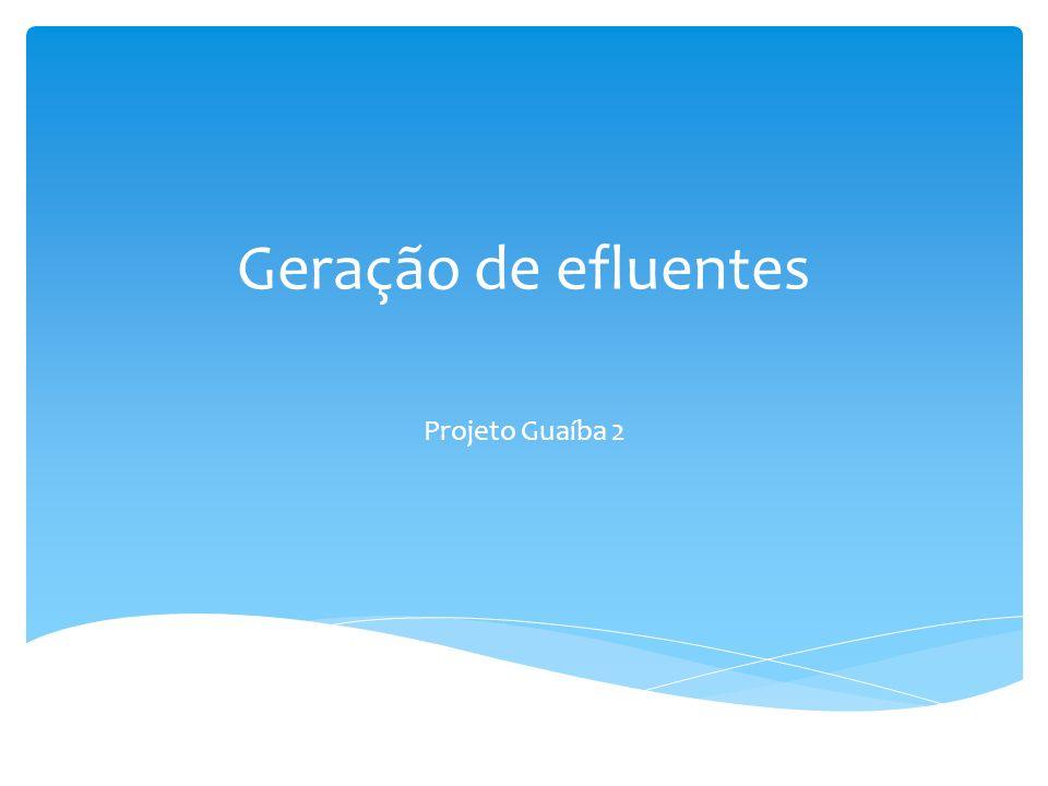 Geração de efluentes Projeto Guaíba 2