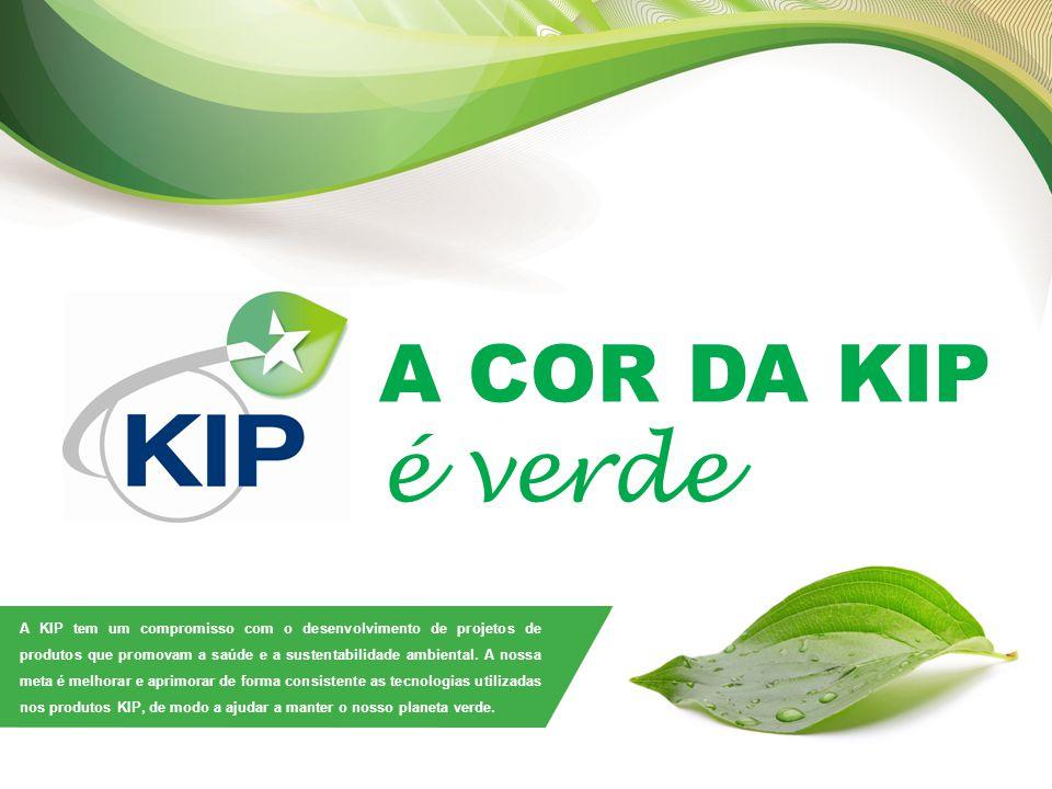 A COR DA KIP é verde A COR DA KIP é verde A KIP tem um compromisso com o desenvolvimento de projetos de produtos que promovam a saúde e a sustentabilidade ambiental.
