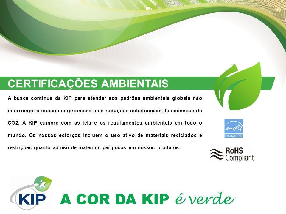 A COR DA KIP é verde CERTIFICAÇÕES AMBIENTAIS A busca contínua da KIP para atender aos padrões ambientais globais não interrompe o nosso compromisso com reduções substanciais de emissões de CO2.