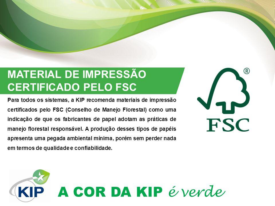 A COR DA KIP é verde MATERIAL DE IMPRESSÃO CERTIFICADO PELO FSC Para todos os sistemas, a KIP recomenda materiais de impressão certificados pelo FSC (Conselho de Manejo Florestal) como uma indicação de que os fabricantes de papel adotam as práticas de manejo florestal responsável.