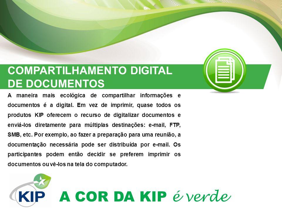 A COR DA KIP é verde COMPARTILHAMENTO DIGITAL DE DOCUMENTOS A maneira mais ecológica de compartilhar informações e documentos é a digital.