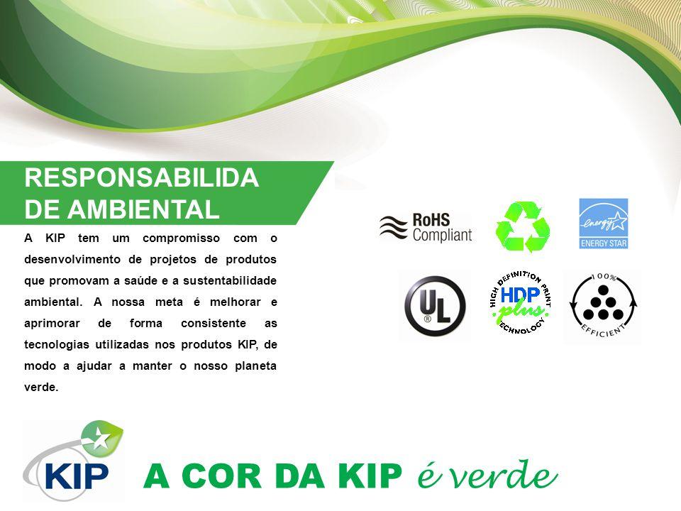 A COR DA KIP é verde RESPONSABILIDA DE AMBIENTAL A KIP tem um compromisso com o desenvolvimento de projetos de produtos que promovam a saúde e a sustentabilidade ambiental.