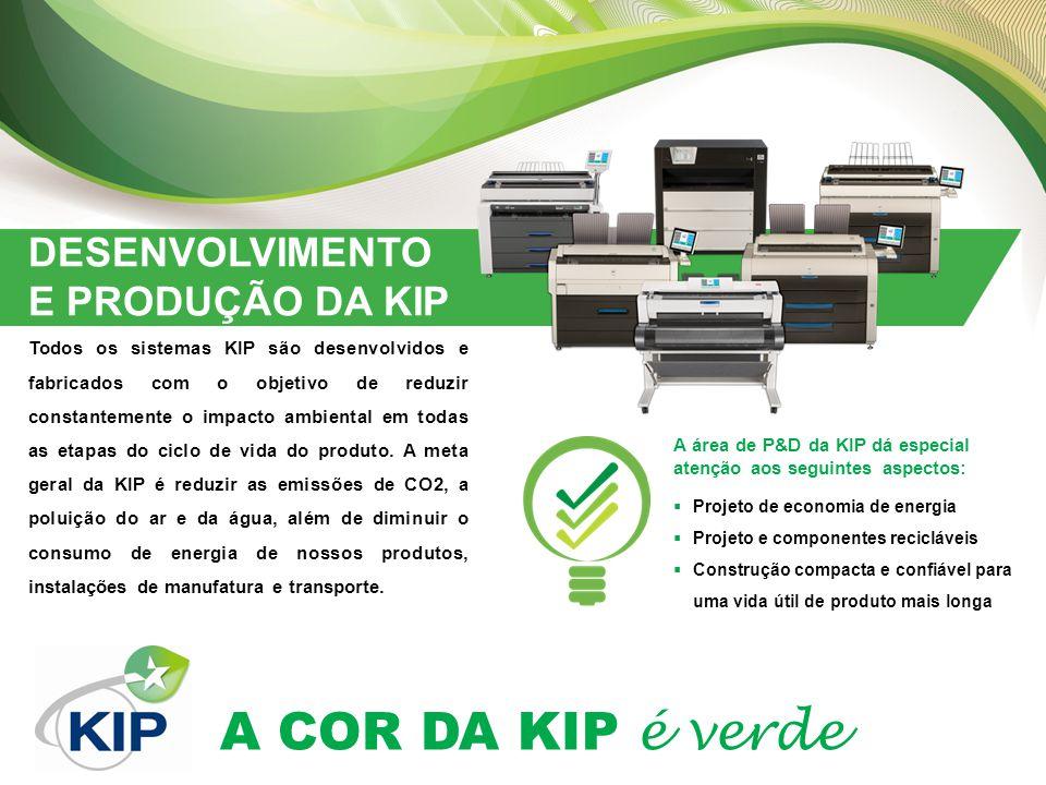 A COR DA KIP é verde DESENVOLVIMENTO E PRODUÇÃO DA KIP Todos os sistemas KIP são desenvolvidos e fabricados com o objetivo de reduzir constantemente o impacto ambiental em todas as etapas do ciclo de vida do produto.