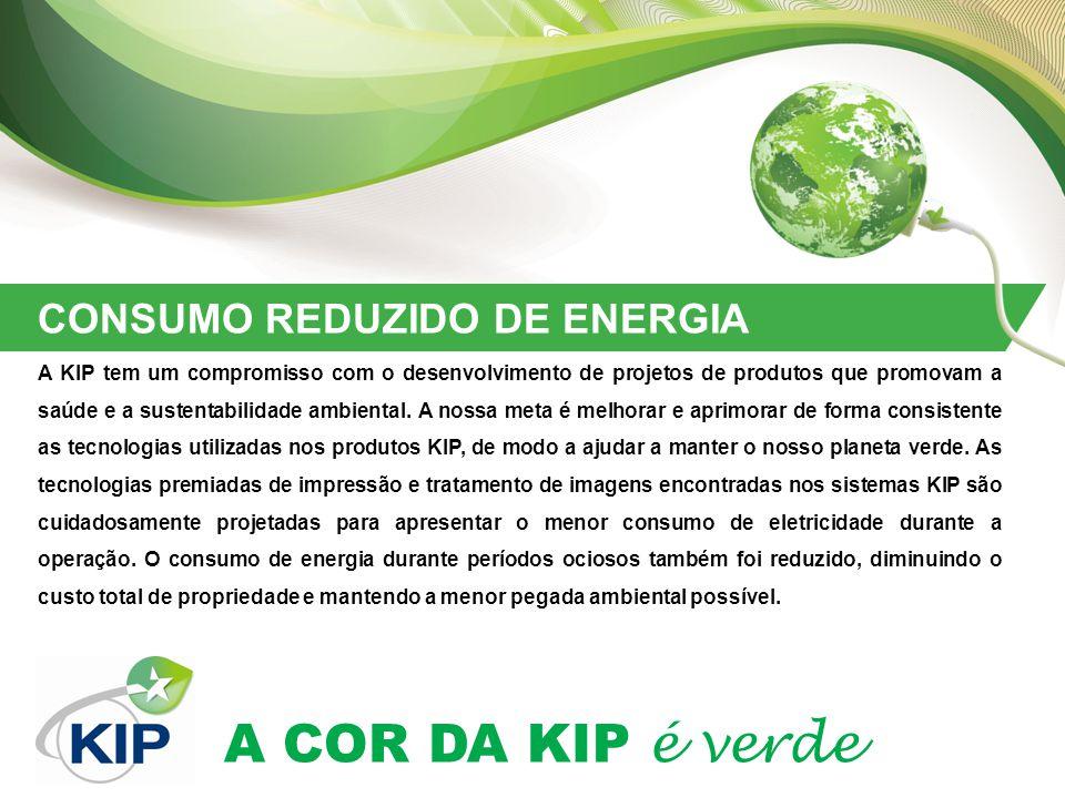 A COR DA KIP é verde CONSUMO REDUZIDO DE ENERGIA A KIP tem um compromisso com o desenvolvimento de projetos de produtos que promovam a saúde e a sustentabilidade ambiental.