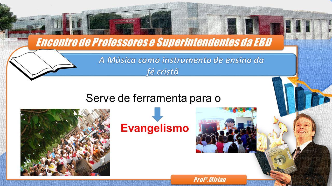 Serve de ferramenta para o Evangelismo Serve de ferramenta para o Evangelismo