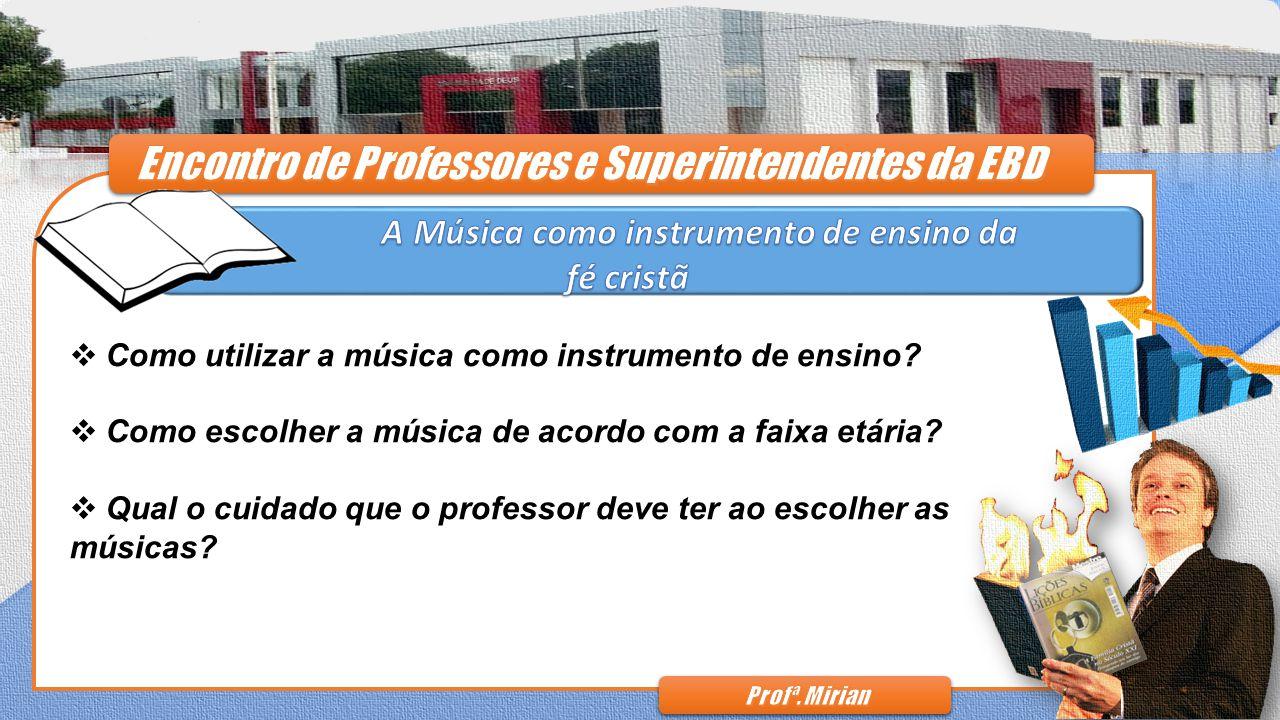  Como utilizar a música como instrumento de ensino.