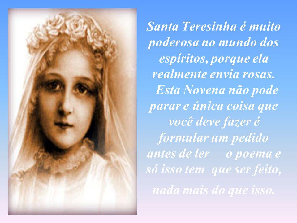 Esta Santa, pequena e humilde, entrou no Convento quando era ainda muito jovem e morreu quando só tinha 24 anos. O único desejo dela era fazer a vonta