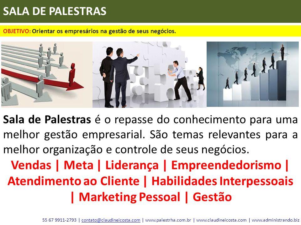 SALA DE PALESTRAS OBJETIVO: Orientar os empresários na gestão de seus negócios. Sala de Palestras é o repasse do conhecimento para uma melhor gestão e