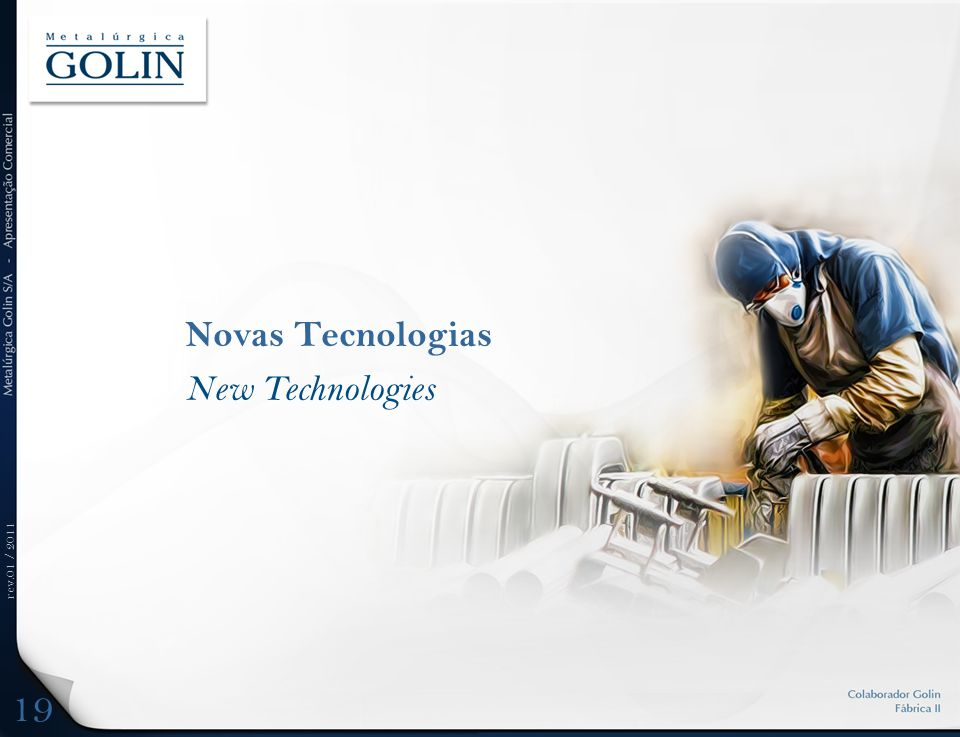 rev.01 / 2011 Novas Tecnologias New Technologies 19