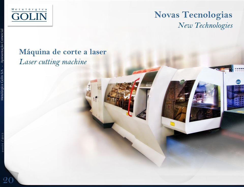 rev.01 / 2011 Máquina de corte a laser Laser cutting machine Novas Tecnologias New Technologies 20
