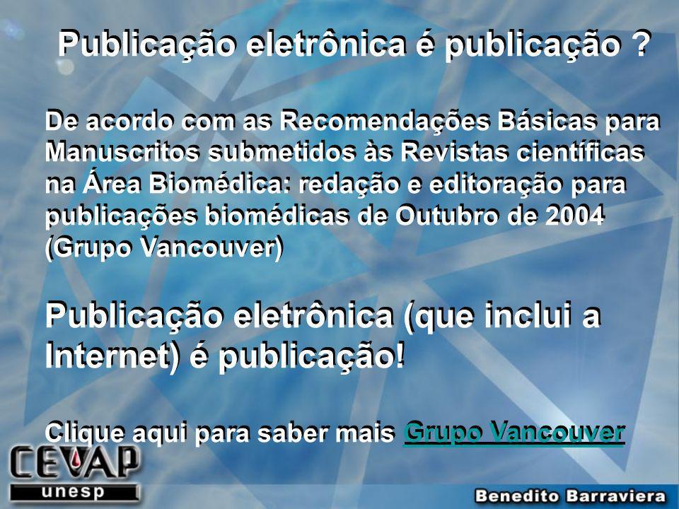 Publicação eletrônica é publicação ? De acordo com as Recomendações Básicas para Manuscritos submetidos às Revistas científicas na Área Biomédica: red