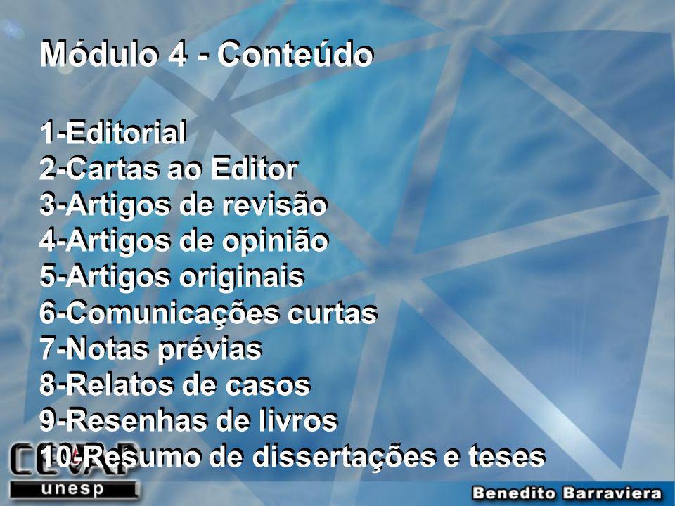 Módulo 4 - Conteúdo 1-Editorial 2-Cartas ao Editor 3-Artigos de revisão 4-Artigos de opinião 5-Artigos originais 6-Comunicações curtas 7-Notas prévias