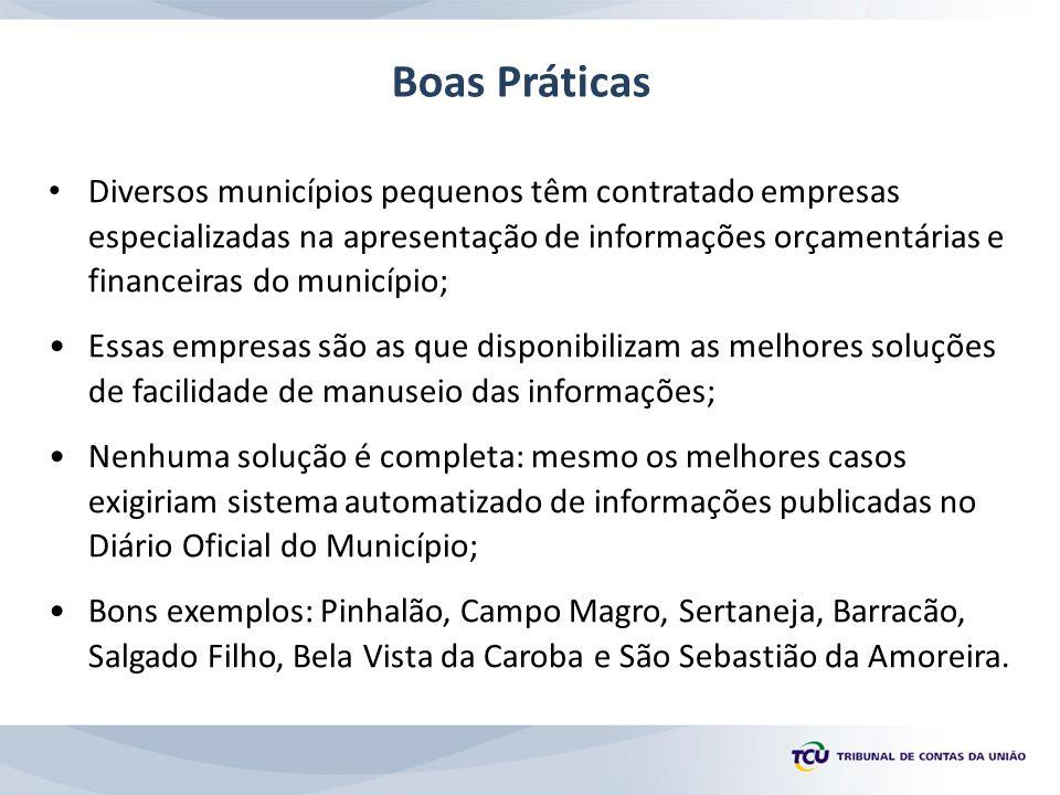 • Diversos municípios pequenos têm contratado empresas especializadas na apresentação de informações orçamentárias e financeiras do município; •Essas