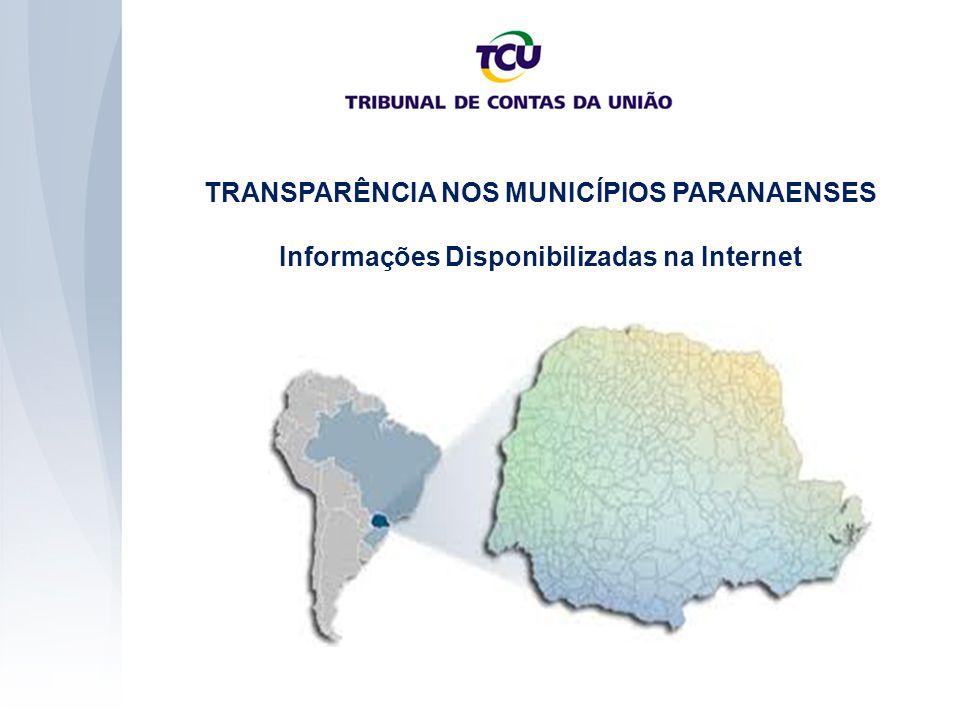 TRANSPARÊNCIA NOS MUNICÍPIOS PARANAENSES Informações Disponibilizadas na Internet