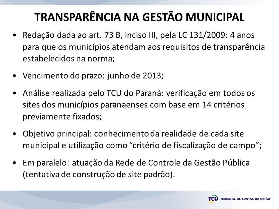 •Redação dada ao art. 73 B, inciso III, pela LC 131/2009: 4 anos para que os municípios atendam aos requisitos de transparência estabelecidos na norma