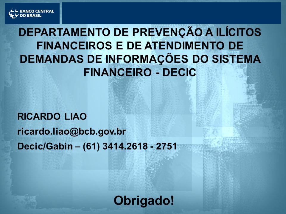 Lavagem de dinheiro DEPARTAMENTO DE PREVENÇÃO A ILÍCITOS FINANCEIROS E DE ATENDIMENTO DE DEMANDAS DE INFORMAÇÕES DO SISTEMA FINANCEIRO - DECIC Obrigado.