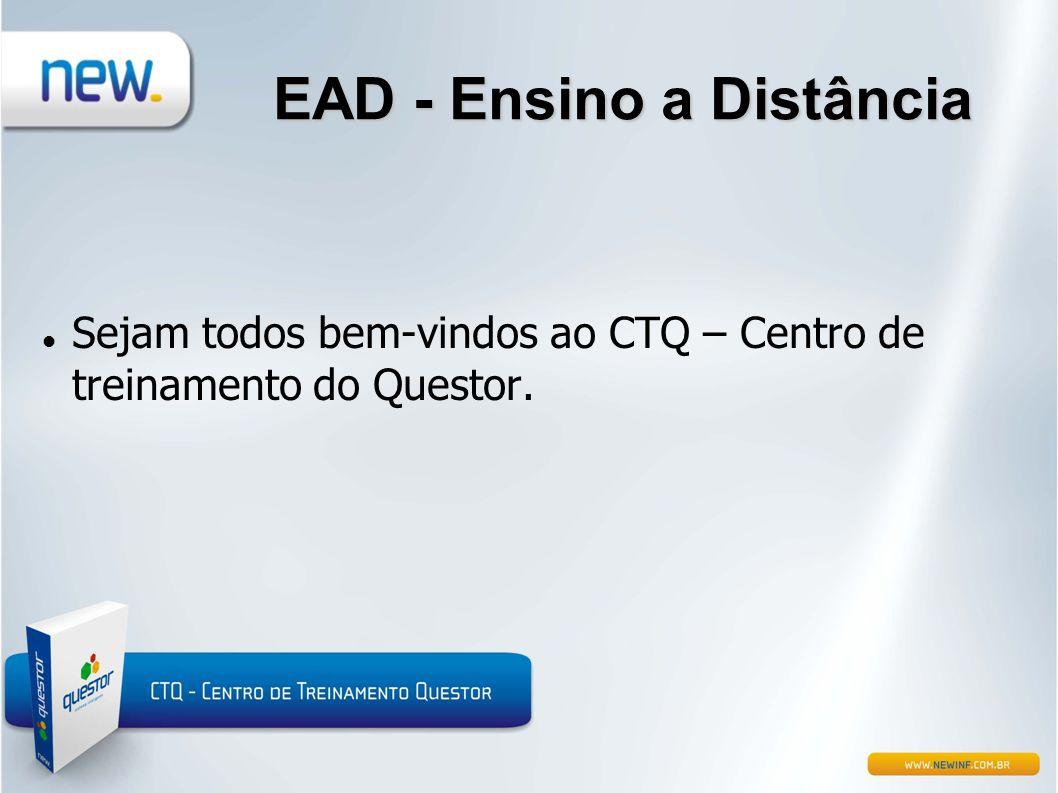 EAD - Ensino a Distância  Sejam todos bem-vindos ao CTQ – Centro de treinamento do Questor.