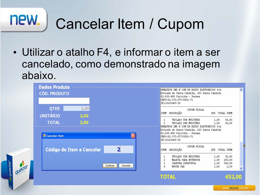 Cancelar Item / Cupom • Utilizar o atalho F4, e informar o item a ser cancelado, como demonstrado na imagem abaixo.