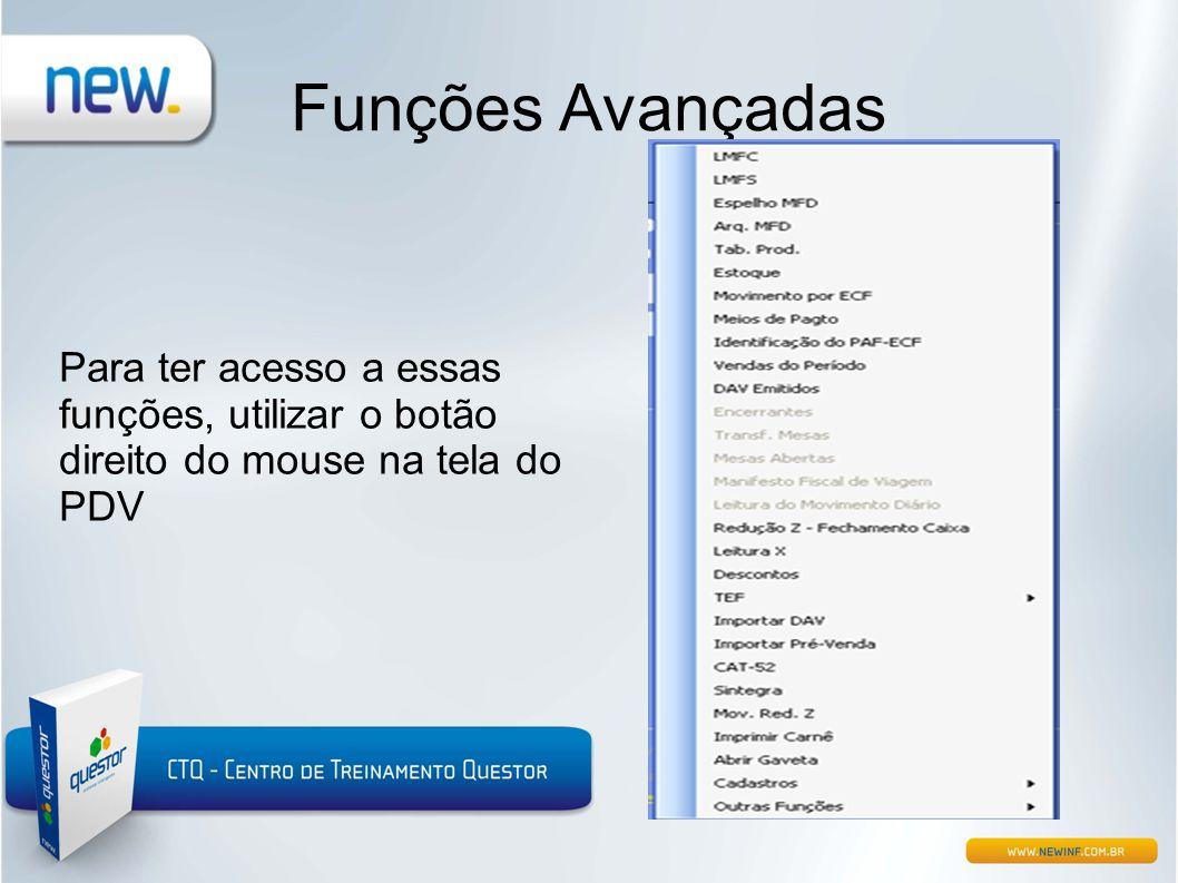 Funções Avançadas Para ter acesso a essas funções, utilizar o botão direito do mouse na tela do PDV