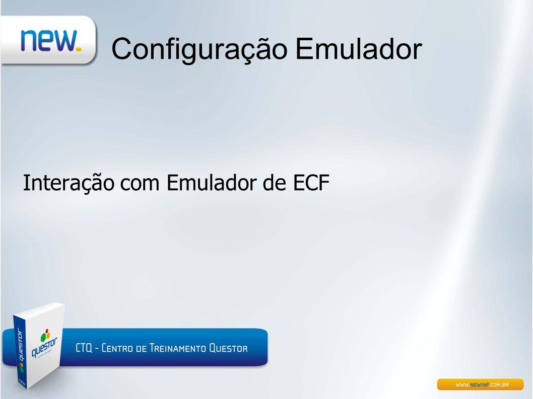 Configuração Emulador Interação com Emulador de ECF