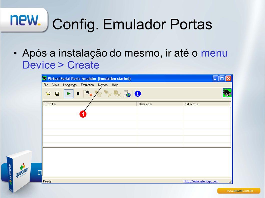 Config. Emulador Portas • Após a instalação do mesmo, ir até o menu Device > Create