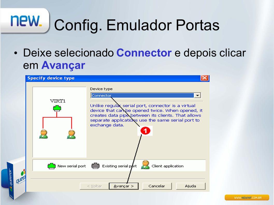 Config. Emulador Portas • Deixe selecionado Connector e depois clicar em Avançar