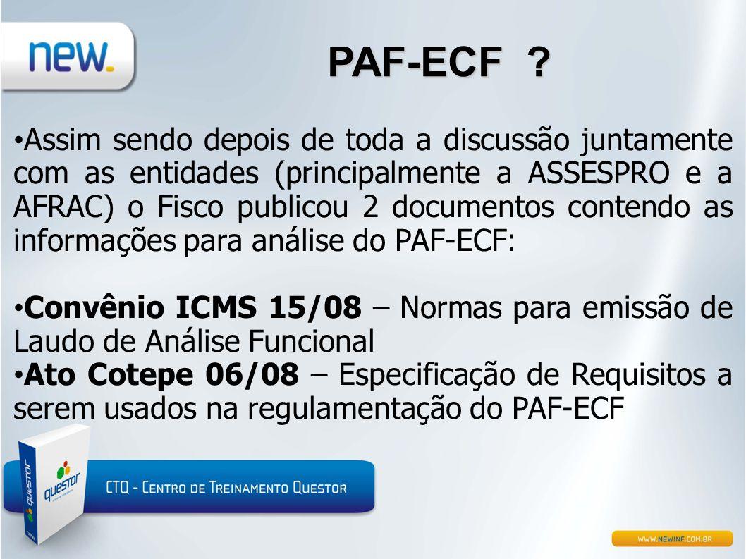 PAF-ECF ? • Assim sendo depois de toda a discussão juntamente com as entidades (principalmente a ASSESPRO e a AFRAC) o Fisco publicou 2 documentos con