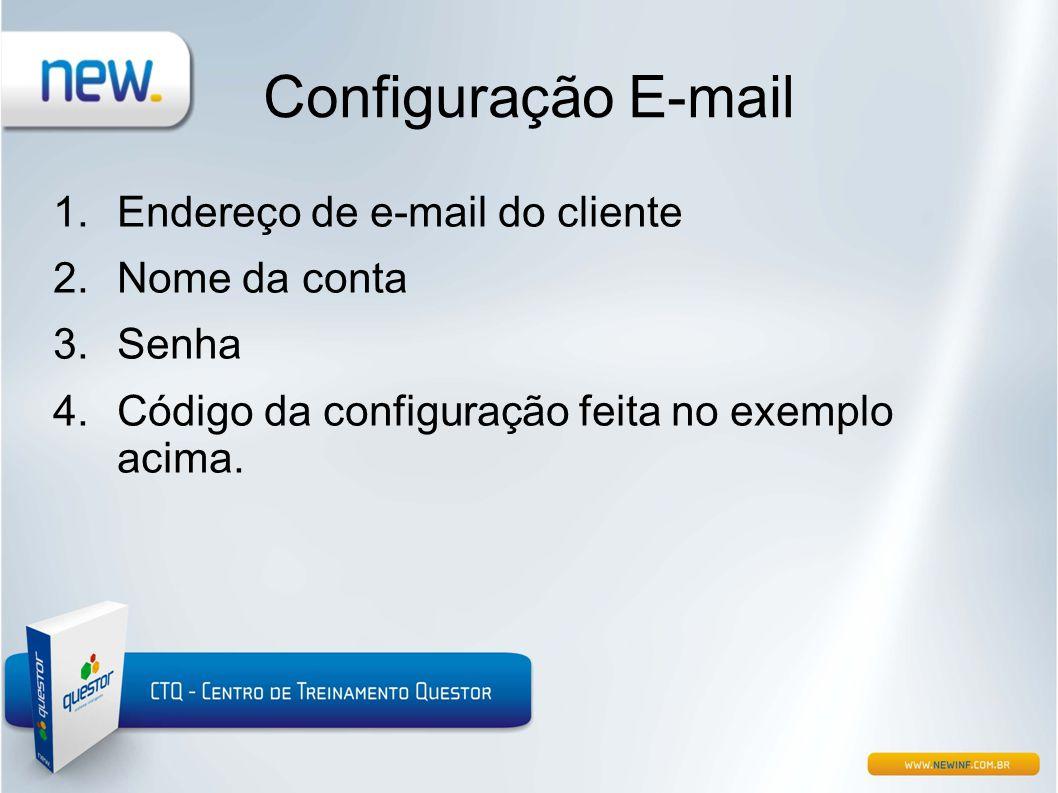 1.Endereço de e-mail do cliente 2.Nome da conta 3.Senha 4.Código da configuração feita no exemplo acima.