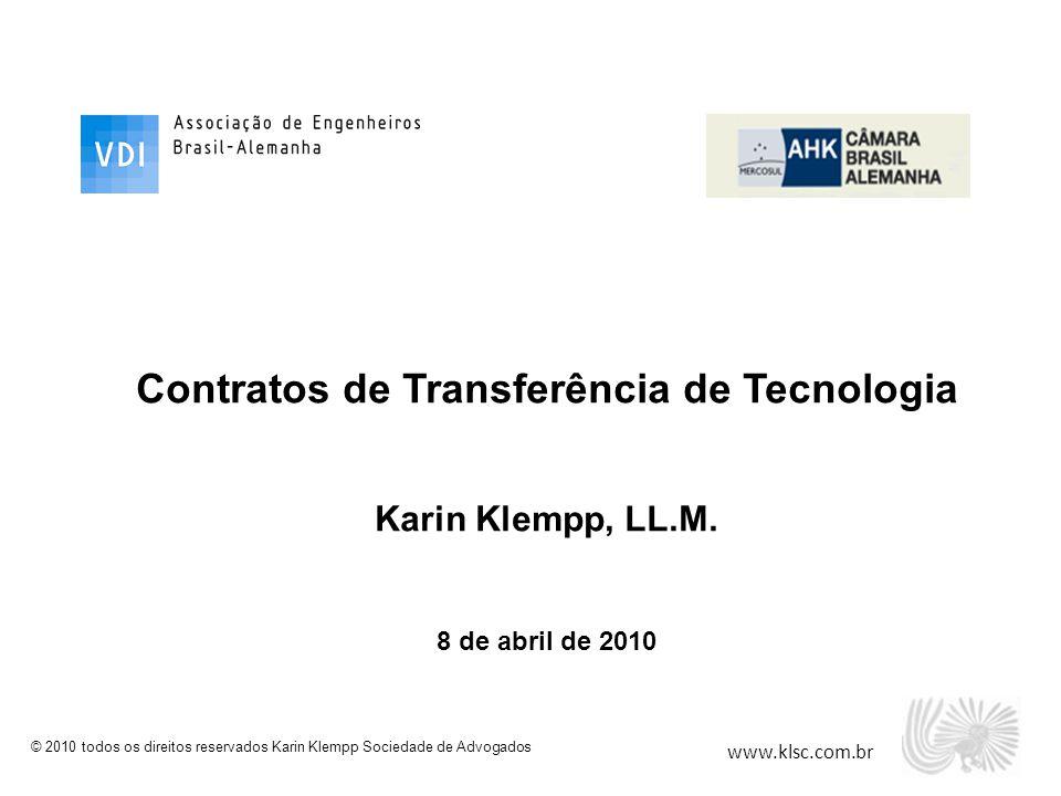 www.klsc.com.br © 2010 todos os direitos reservados Karin Klempp Sociedade de Advogados Contratos de Transferência de Tecnologia Karin Klempp, LL.M. 8