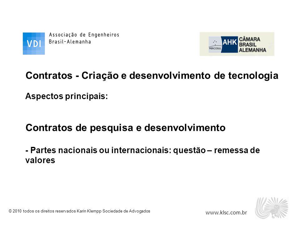 www.klsc.com.br © 2010 todos os direitos reservados Karin Klempp Sociedade de Advogados Contratos - Criação e desenvolvimento de tecnologia Aspectos p