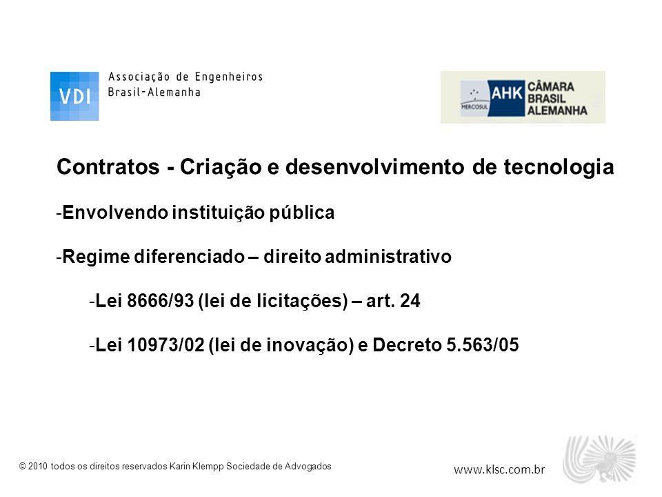 www.klsc.com.br © 2010 todos os direitos reservados Karin Klempp Sociedade de Advogados Contratos - Criação e desenvolvimento de tecnologia -Envolvend