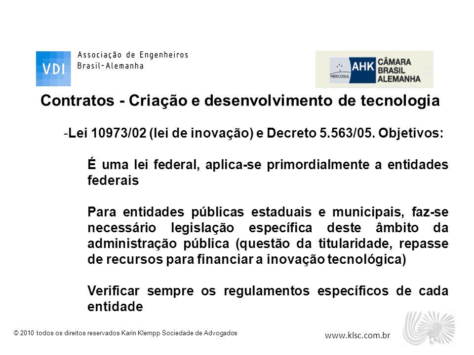 www.klsc.com.br © 2010 todos os direitos reservados Karin Klempp Sociedade de Advogados Contratos - Criação e desenvolvimento de tecnologia -Lei 10973