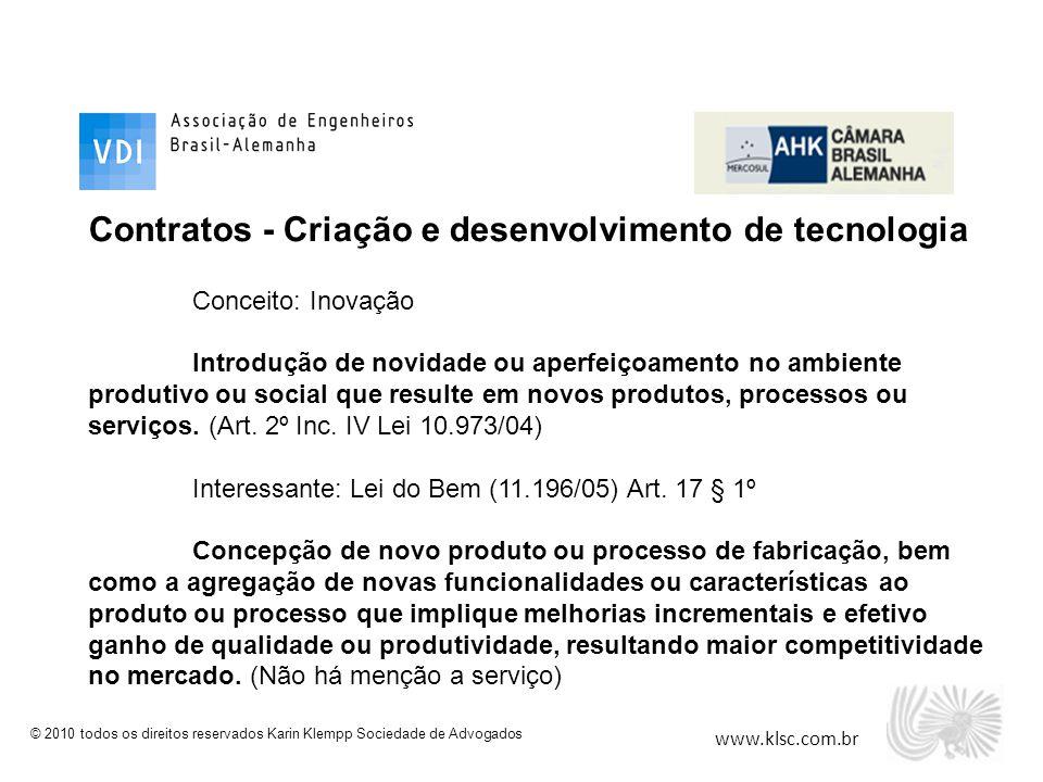 www.klsc.com.br © 2010 todos os direitos reservados Karin Klempp Sociedade de Advogados Contratos - Criação e desenvolvimento de tecnologia Conceito: