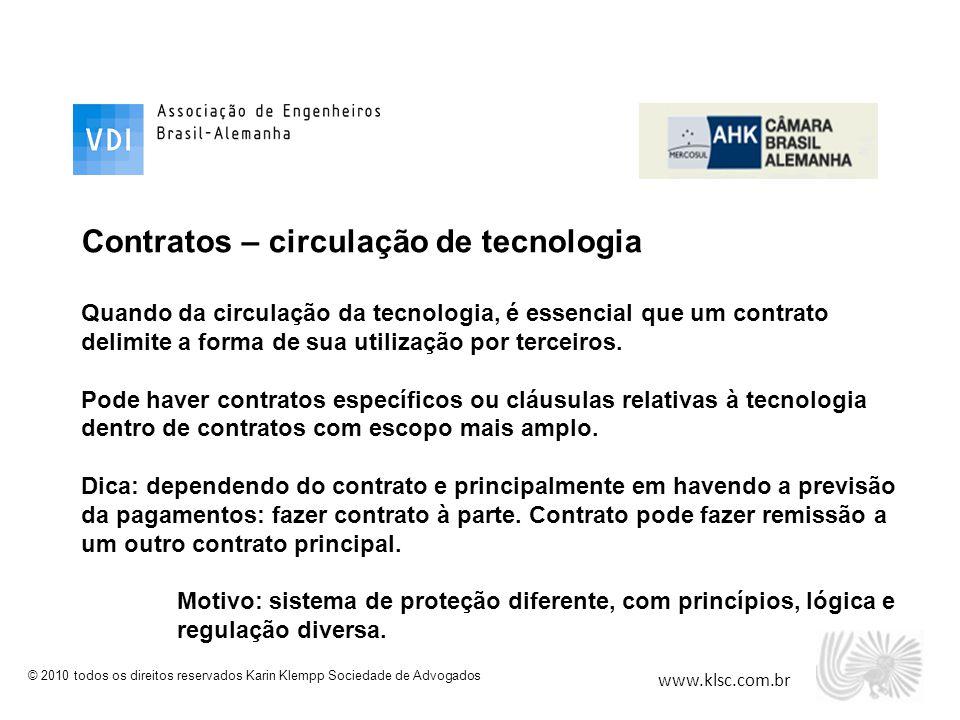 www.klsc.com.br © 2010 todos os direitos reservados Karin Klempp Sociedade de Advogados Contratos – circulação de tecnologia Quando da circulação da t