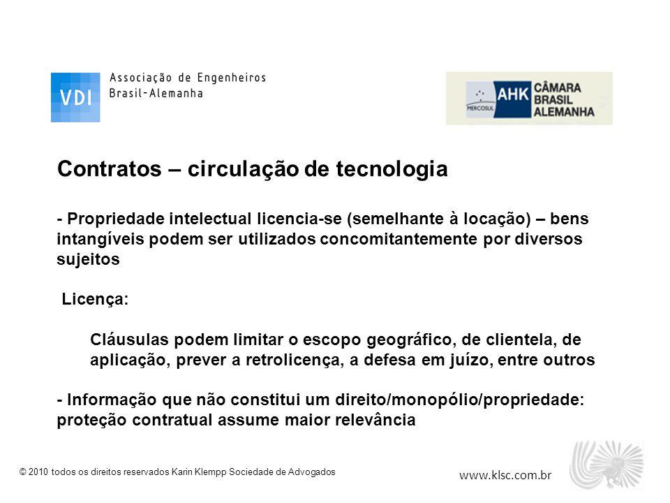 www.klsc.com.br © 2010 todos os direitos reservados Karin Klempp Sociedade de Advogados Contratos – circulação de tecnologia - Propriedade intelectual