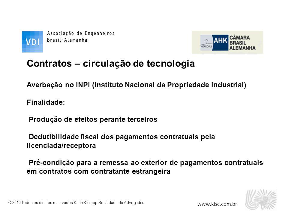 www.klsc.com.br © 2010 todos os direitos reservados Karin Klempp Sociedade de Advogados Contratos – circulação de tecnologia Averbação no INPI (Instit