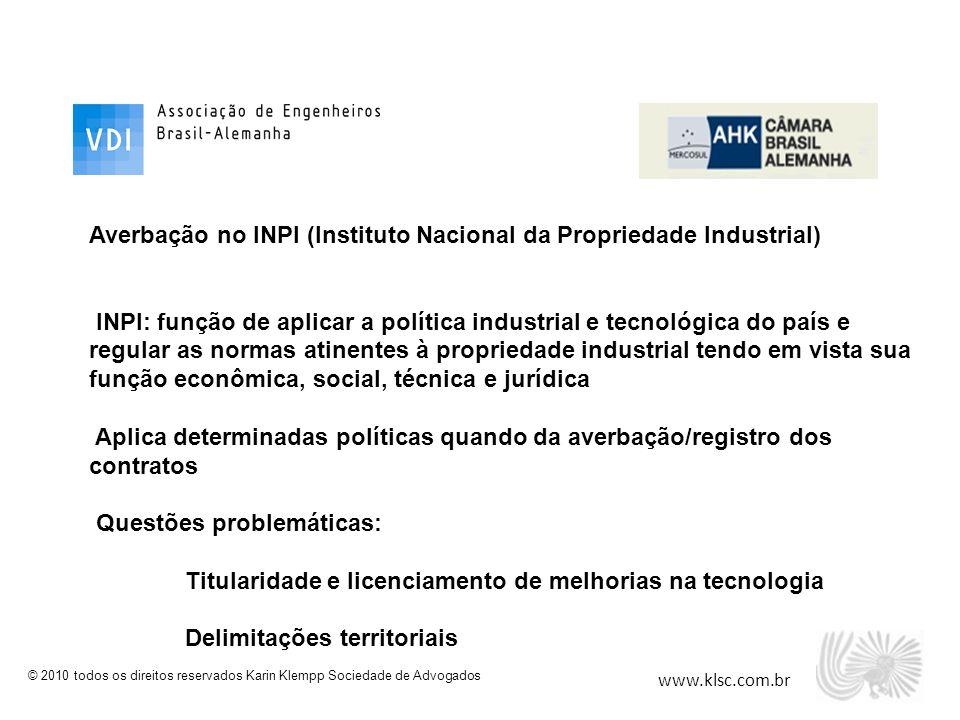 www.klsc.com.br © 2010 todos os direitos reservados Karin Klempp Sociedade de Advogados Averbação no INPI (Instituto Nacional da Propriedade Industria